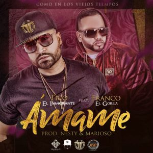 Tico El Inmigrante Ft. Franco El Gorila - Amame Remix MP3