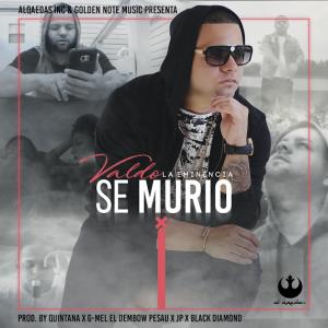 Valdo La Eminencia - Se Murio MP3