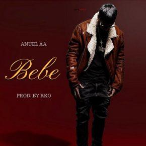Anuel AA - Bebe MP3