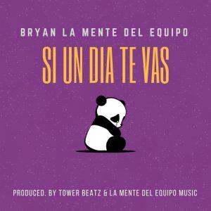 Bryan La Mente Del Equipo - Si Un Dia Te Vas M,P3