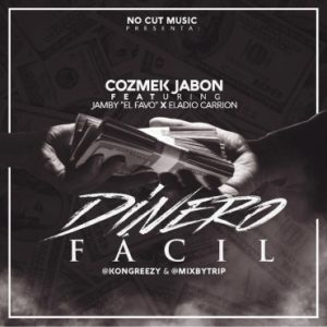Cozmek Jabon Ft. Jamby El Favo, Eladio Carrion - Dinero Fácil MP3