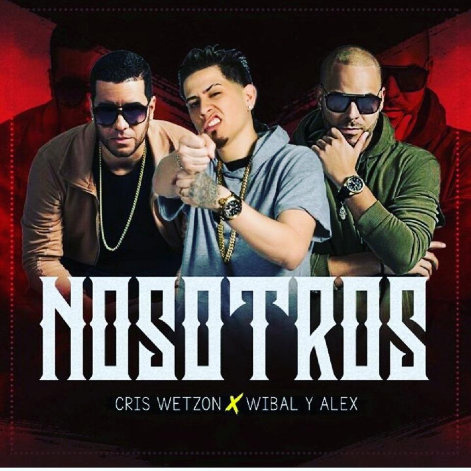 Cris Wetzon Ft. Wibal Y Alex - Nosotros MP3