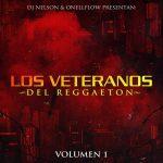 DJ Nelson Y OnellFlow Presentan Los Veteranos Del Reggaeton Vol. 1 (2015) MP3