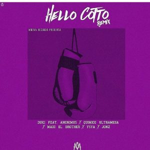 Duki Ft. Anonimus, Quimico Ultra Mega, Maxi El Brother, YSYA, Jon Z - Hello Coto Remix MP3