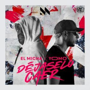 El Micha Ft. Yomo - Déjaselo Caer MP3