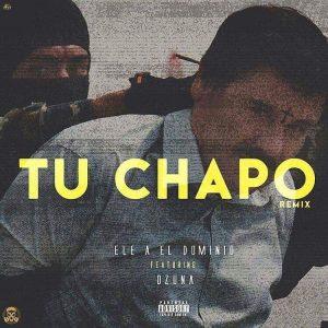 Ele A El Dominio Ft. Ozuna - Tu Chapo Remix MP3