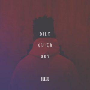 Fuego - Dile Quien Soy MP3