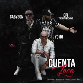Gabyson Ft. Yomo Y Opi The Hit Machine - Cuenta Loca MP3