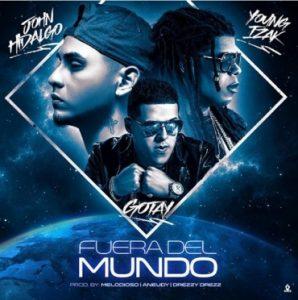 Gotay El Autentiko Ft. Young Izak, John Hidalgo - Fuera Del Mundo MP3