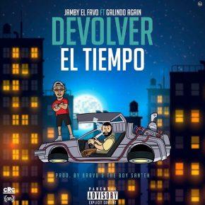 Jamby El Favo Ft. Galindo Again - Devolver el Tiempo MP3