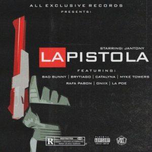 Jantony Ft. Bad Bunny, Brytiago, Catalyna, Rafa Pabön, Oniix, Myke Towers, La Poe - La Pistola MP3