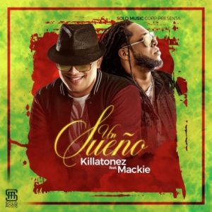 Killatonez Ft. Mackie - Un Sueño MP3