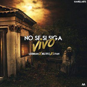 LeeBrian Ft. Beltito Y Lyan - No Se Si Siga Vivo MP3
