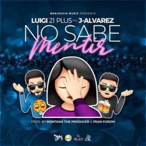 Luigi 21 Plus Ft. J Alvarez - No Sabe Mentir MP3