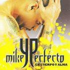 Mikey Perfecto - En Cuerpo Y Alma (2008) MP3