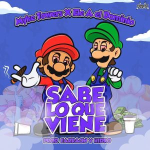 Miky Towers Ft. Ele A El Dominio - Sabe Lo Que Viene MP3