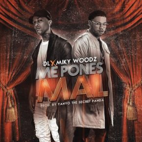 Miky Woodz Ft. DL - Me Pones Mal MP3