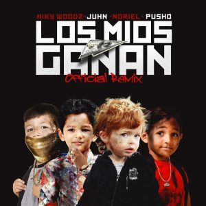 Miky Woodz Ft. Juhn El All Star, Noriel, Pusho - Los Mios Ganan Remix MP3