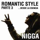 Nigga - Romantic Style Parte 3... Desde La Esencia (2010) Album MP3