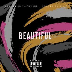 Opi The Hit Machine Ft. Ronald El Killa - Beautiful MP3