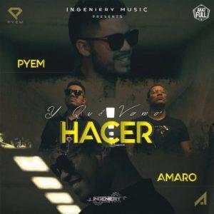 Pyem Ft. Amaro - Y Que Vamo' Hacer MP3