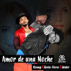 Ronny Ft. Zaider, Kevin Florez - Amor De Una Noche MP3