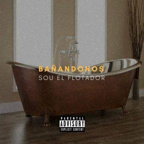 Sou El Flotador - Bañandonos MP3