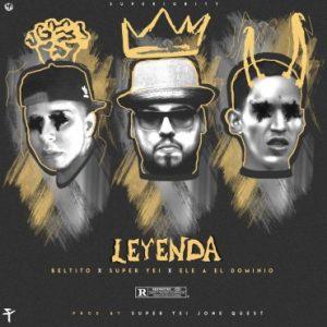 Super Yei Ft. Beltito, Ele A El Dominio - Leyenda MP3