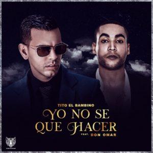 Tito El Bambino Ft. Don Omar - Yo No Se Que Hacer MP3