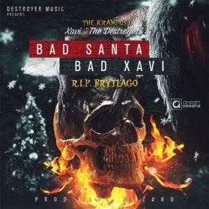Xavi The Destroyer - Bad Santa Bad Xavi (R.I.P Brytiago) MP3