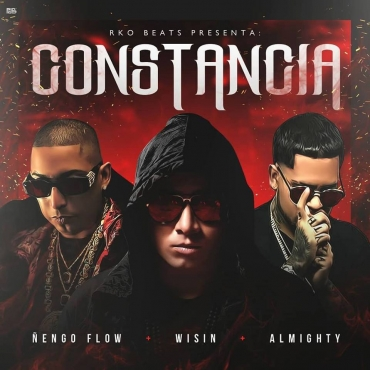 Ñengo Flow Ft. Wisin y Almighty - Constancia MP3