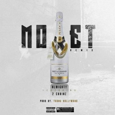 Almighty Ft. 2 Chainz - Moet Remix MP3