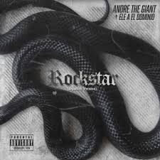 Andre The Giant Ft. Ele A El Dominio - Rockstar MP3
