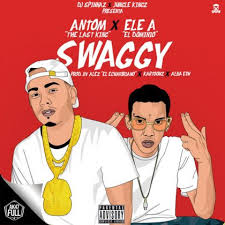 Antom The Last King Ft. Ele A El Dominio - Swaggy MP3