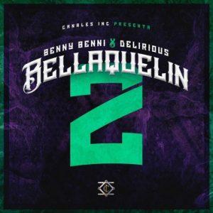 Benny Benni Ft. Delirious - Bellaquelin 2 MP3