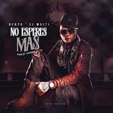 Benyo El Multi - No Esperes Mas MP3