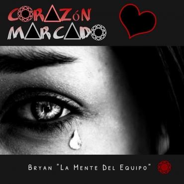 Bryan La Mente Del Equipo - Corazón Marcado MP3
