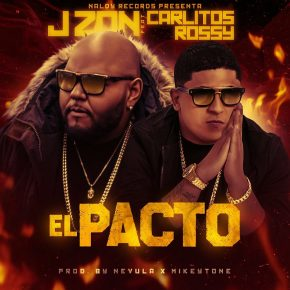 Carlitos Rossy Ft. J Zon - El Pacto MP3
