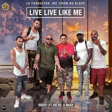 Doggy Ft. Joe Bx y Mask - Live Live Like Me MP3