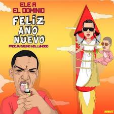 Ele A El Dominio - Feliz Año Nuevo MP3