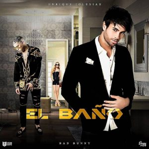 Enrique Iglesias Ft. Bad Bunny - El Baño MP3