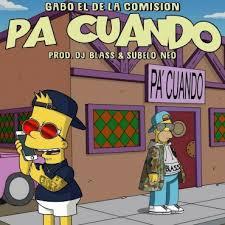 Gabo El De La Comision - Pa Cuando MP3