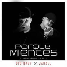 Gio Baby Ft. Jahzel - Porque Mientes MP3