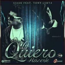 Izaak Ft. Tony Lenta - Yo Quiero Hacerte MP3