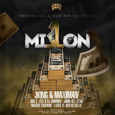 J King & Maximan Ft. Jon Z, Ele A El Dominio, Juhn y Más - 1 Millón MP3