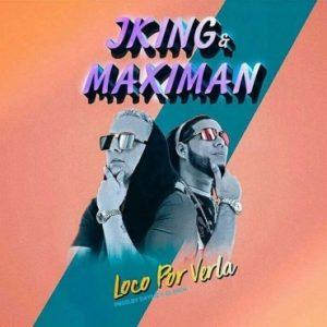J King Y Maximan - Loco Por Verla MP3