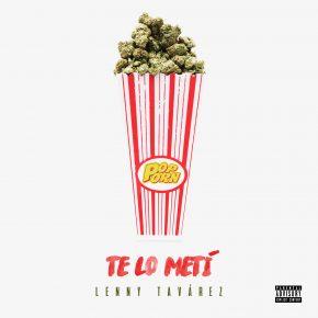 Lenny Tavárez - Te Lo Metí (PopPorn) MP3