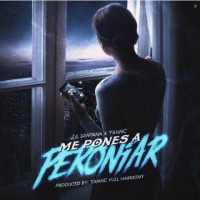 Lil Santana Ft. YannC - Me Pones A Peroniar MP3