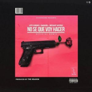 Lito Kirino Ft. Darkiel, Bryant Myers - No Se Que Voy a Hacer Remix MP3