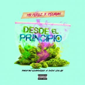 Mr.Perez Ft. Polakan - Desde El Principio MP3
